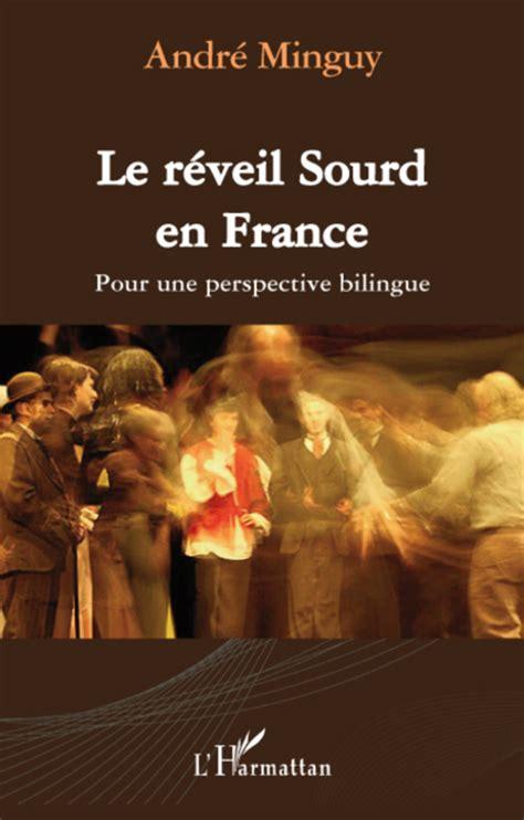 Le Reveil Sourd En France Pour Une Perspective Bilingue