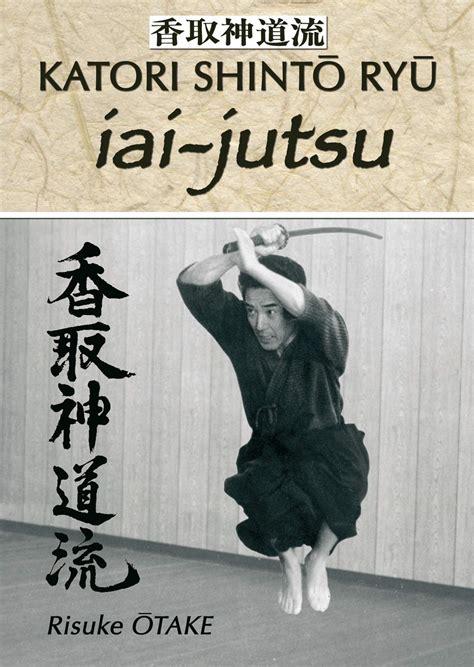 Le Sabre Et Le Divin Heritage Spirituel De La Tenshin Shoden Katori Shinto Ryu