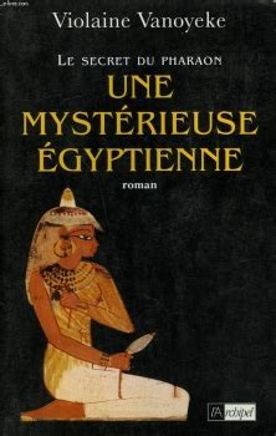 Le Secret Du Pharaon N 2 Une Mysterieuse Egyptienne