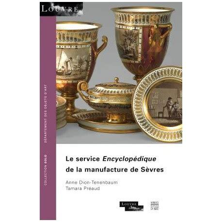 Le Service Encyclopedique De La Manufacture De Sevres