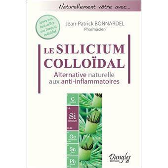Le Silicium Colloidal Alternative Naturelle Aux Anti Inflammatoires
