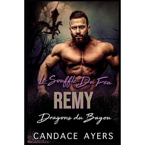 Le Souffle Du Feu Remy Une Romance Paranormale Dragons Du Bayou T 4