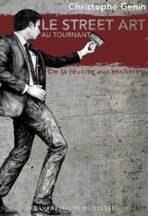 Le Street Art Au Tournant De La Revolte Aux Encheres