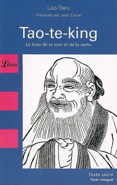 Le Tao Te King Le Livre De La Voie Et De La Vertu
