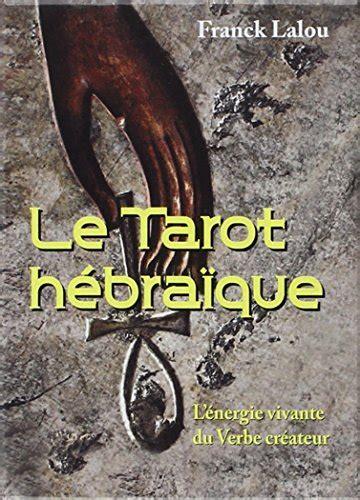 Le Tarot Hebraique L Energie Vivante Du Verbe Createur
