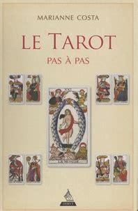Le Tarot Pas A Pas Iconographie Histoire Interpretation Lecture