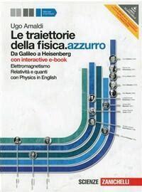 Le Traiettorie Della Fisica Azzurro Da Galileo A Heisenberg Con Interactive E Book Per Le Scuole Superiori Con Contenuto Digitale Fornito Elettronicamente 1