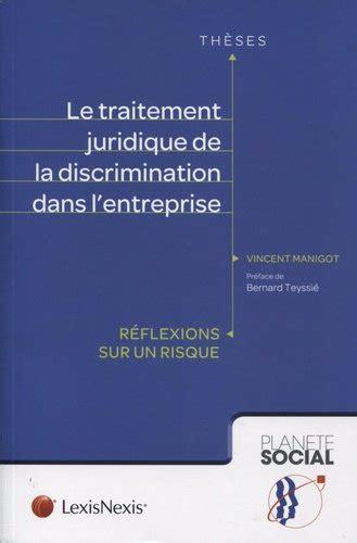 Le Traitement Juridique De La Discrimination Dans L Entreprise Reflexion Sur Un Risque