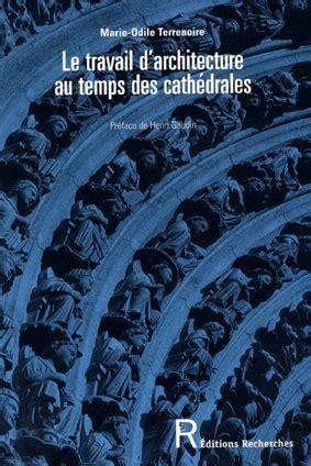 Le Travail D Architecture Au Temps Des Cathedrales