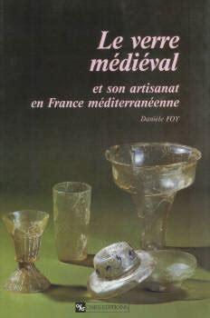 Le Verre Medieval Et Son Artisanat En France Mediterraneenne