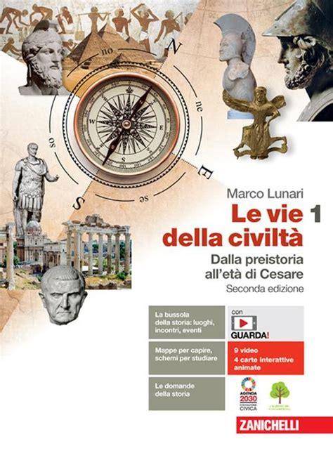 Le Vie Della Civilta Con E Book Con Espansione Online Per Le Scuole Superiori 2