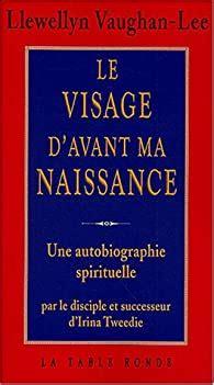 Le Visage Davant Ma Naissance Une Autobiographie Spirituelle
