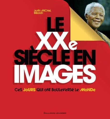 Le Xxe Siecle En Images Ces Jours Qui Ont Bouleverse Le Monde
