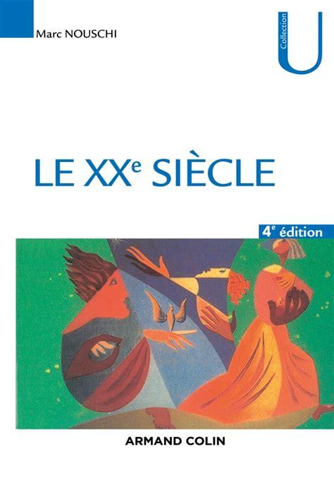 Le Xxe Siecle Tournants Temps Tendances 4ed Np