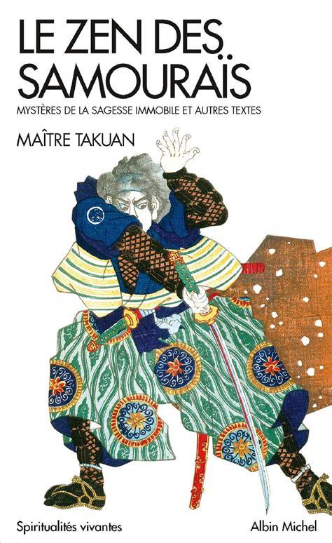 Le Zen Des Samourais Mysteres De La Sagesse Immobile Et Autres Textes