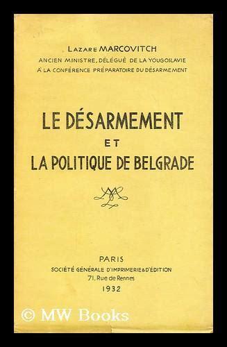Le désarmement et la politique de Belgrade