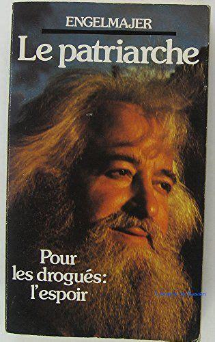 Le patriarche - pour les drogués : l'espoir.