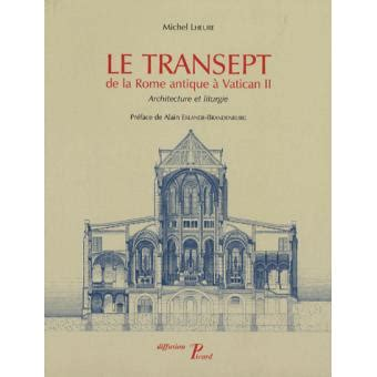 Le transept de la Rome antique à Vatican II : Architecture et liturgie