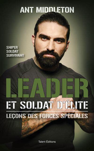 Leader Et Soldat D Elite Lecons Des Forces Speciales