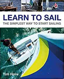 Learn to Sail: The Simplest Way to Start Sailing (Wiley Nautical)