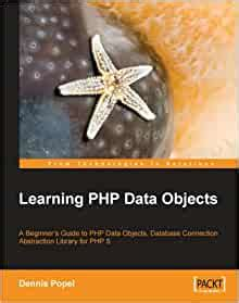 Learning Php Data Objects A Beginners Guide To Php Data Objects Database Connection Abstraction Library For
