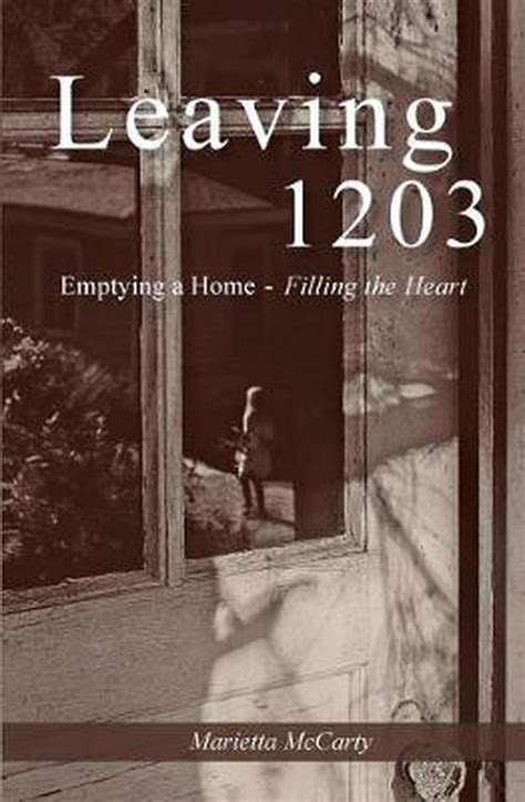 Leaving 1203 Emptying A Home Filling The Heart