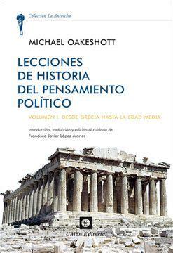 Lecciones De Historia Del Pensamiento Politico Voumen I Desde Grecia Hasta La Edad Media La Antorcha