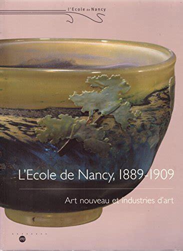 Lecole De Nancy 1889 1909 Art Nouveau Et Industrie Dart