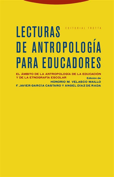 Lecturas De Antropologia Para Educadores El Ambito De La Antropologia De La Educacion Y De La Etnografia Escolar Estructuras Y Procesos Antropologia
