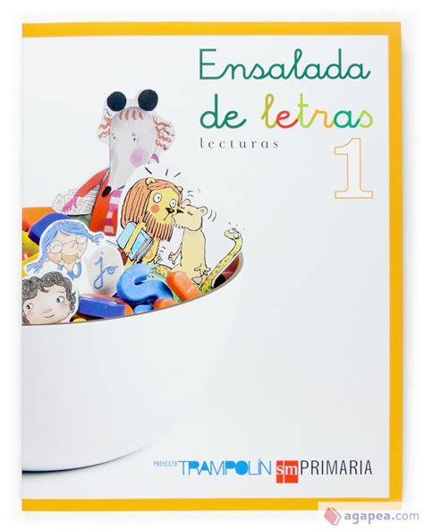 Lecturas Ensalada De Letras 1 Primaria Trampolin 9788467511987