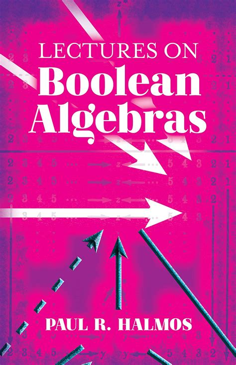 Lectures On Boolean Algebras Dover Books On Mathematics