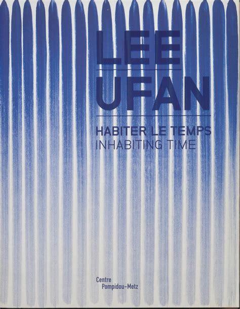 Lee Ufan Habiter Le Temps