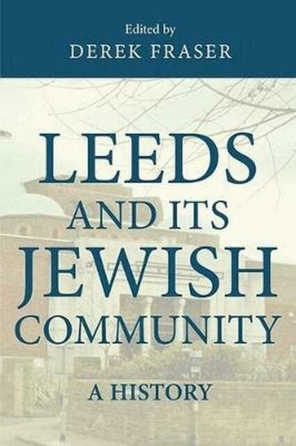 Leeds And Its Jewish Community A History English Edition