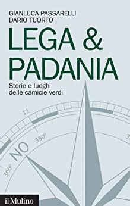 Lega Andamp Padania Storie E Luoghi Delle Camicie Verdi Contemporanea
