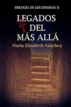 Legados Del Mas Alla Trilogia De Los Enigmas Parte Ii