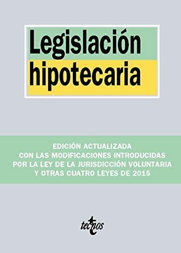 Legislacion Hipotecaria Derecho Biblioteca De Textos Legales
