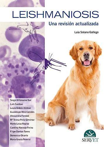 Leishmaniosis Una Revision Actualizada Libros De Veterinaria Editorial Servet