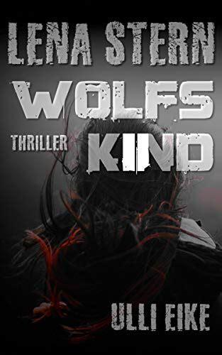 Lena Stern Wolfskind Thriller Lena Stern Reihe 11 German Edition