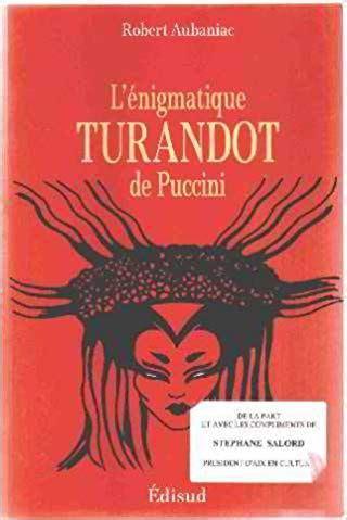 Lenigmatique Turandot De Puccini