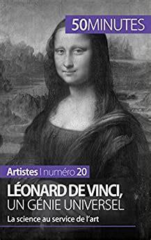 Leonard De Vinci Un Genie Universel La Science Au Service De L Art Artistes T 20