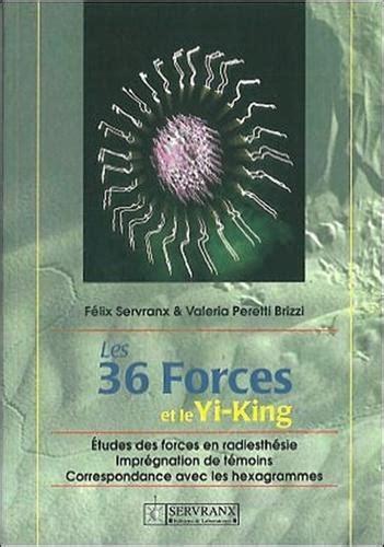 Les 36 Forces Et Le Yi King