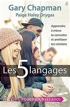 Les 5 Langages Apprendre A Mieux Te Connaitre Et Ameliorer Tes Relations