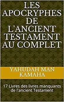 Les Apocryphes De L Ancient Testament Au Complet 17 Livres Des Livres Manquants De L Ancient Testament