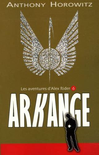 Les Aventures Dalex Rider Tome 6 Arkange