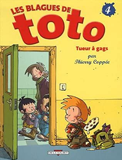 Les Blagues De Toto Tome 4 Tueur A Gags