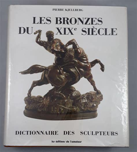 Les Bronzes Du Xixe Siecle Dictionnaire Des Sculpteurs