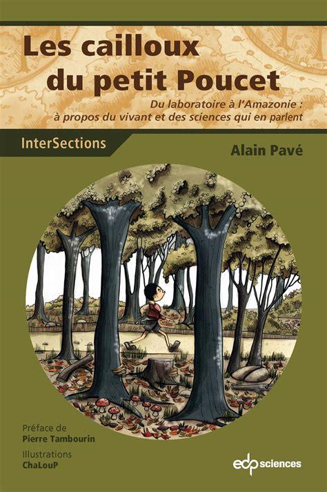 Les Cailloux Du Petit Poucet Du Laboratoire A L Amazonie A Propos Du Vivant Et Des Sciences Qui En Parlent