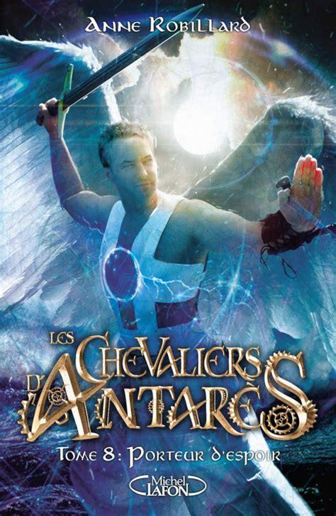 Les Chevaliers D Antares 08 Porteur D Espoir