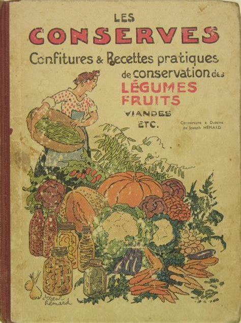 Les Conserves Confitures And Recettes Pratiques De Conservation Des Legumes