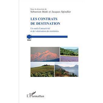 Les Contrats De Destination Un Outil Dattractivite Et De Valorisation Des Territoires